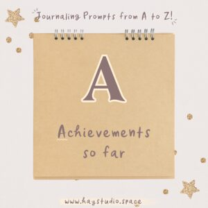 Journaling Prompts from A to Z - Achievements