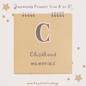Journaling Prompts from A to Z - Childhood Memories