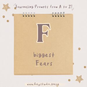 Journaling Prompts from A to Z - Biggest Fears