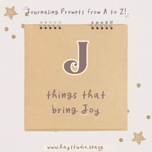 Journaling Prompts from A to Z - Things that Bring Joy