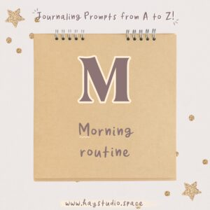 Journaling Prompts from A to Z - Morning Routine