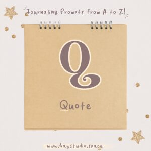 Journaling Prompts from A to Z - Quote
