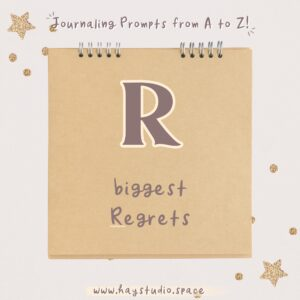 Journaling Prompts from A to Z - Biggest Regrets