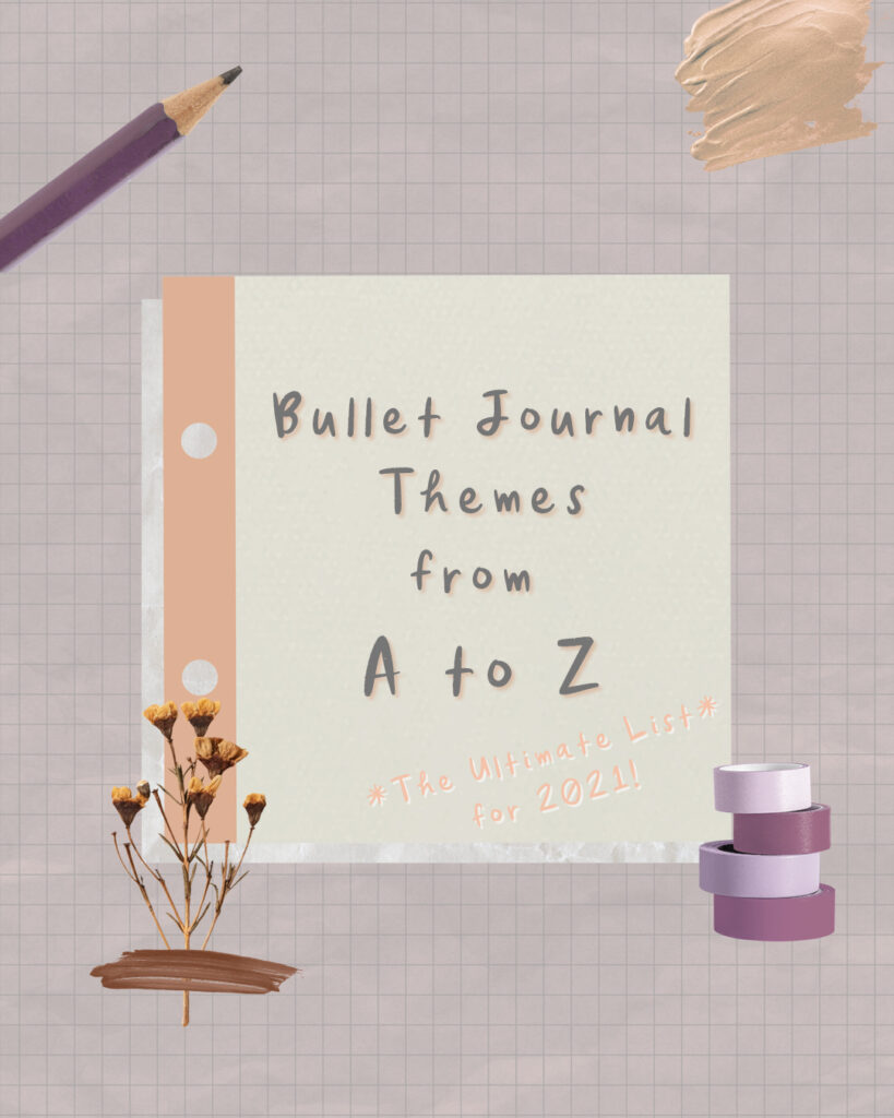 Bullet Journal Themes from A to Z - The Ultimate List for 2021