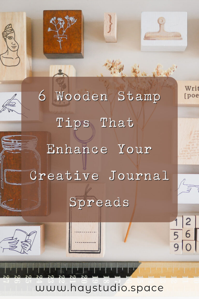 6 Wooden Stamp Tips That Enhance Your Creative Journal Spreads